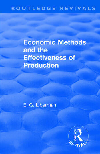 Revival: Economic Methods & the Effectiveness of Production (1971) book cover