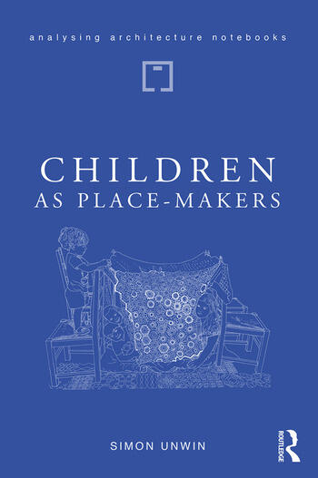 Children as Place-Makers the innate architect in all of us book cover