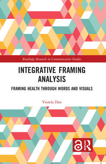 Integrative Framing Analysis Framing Health through Words and Visuals book cover