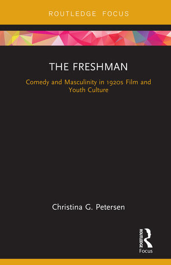 The Freshman Comedy and Masculinity in 1920s Film and Youth Culture book cover
