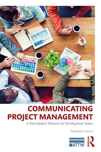 Communicating Project Management A Participatory Rhetoric for Development Teams book cover