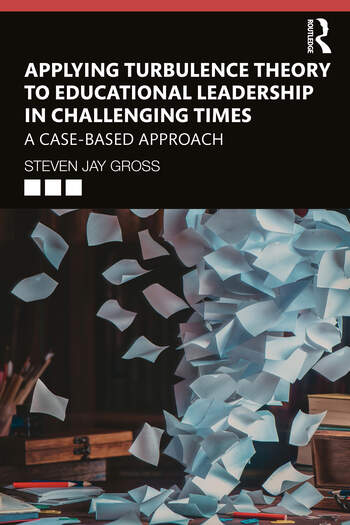 Applying Turbulence Theory to Educational Leadership in Challenging Times A Case-Based Approach book cover