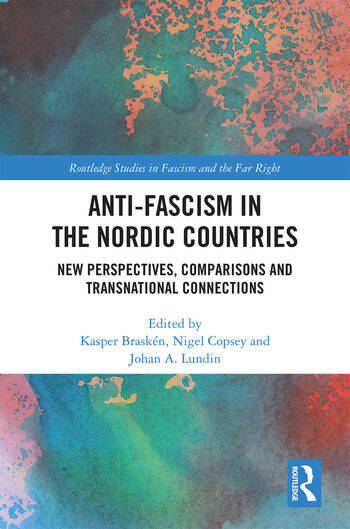 Anti-fascism in the Nordic Countries New Perspectives, Comparisons and Transnational Connections book cover
