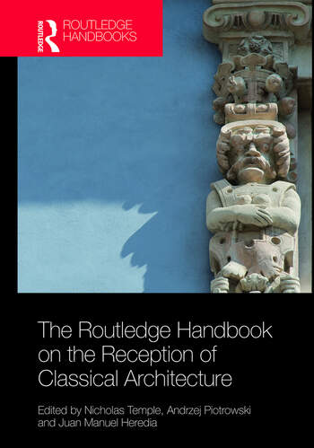 The Routledge Handbook on the Reception of Classical Architecture book cover