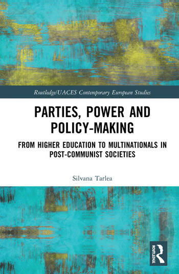 Parties, Power and Policy-making From Higher Education to Multinationals in Post-Communist Societies book cover