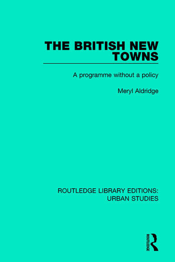The British New Towns A Programme without a Policy book cover