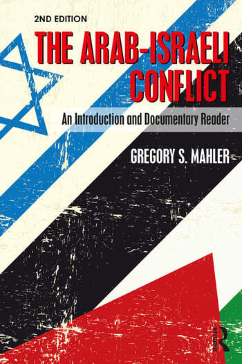 The Arab-Israeli Conflict An Introduction and Documentary Reader, 2nd Edition book cover