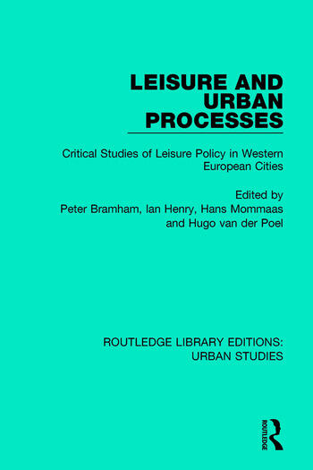 Leisure and Urban Processes Critical Studies of Leisure Policy in Western European Cities book cover
