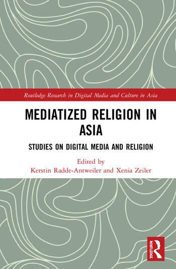 Mediatized Religion in Asia Studies on Digital Media and Religion book cover