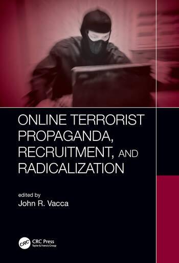Online Terrorist Propaganda, Recruitment, and Radicalization book cover