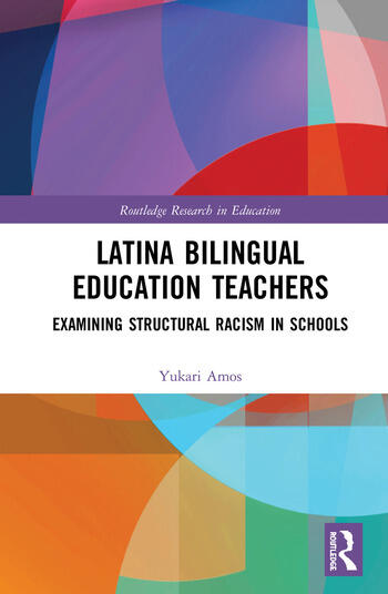 Latina Bilingual Education Teachers Examining Structural Racism in Schools book cover