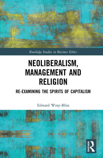 Neoliberalism, Management and Religion Re-examining the Spirits of Capitalism book cover