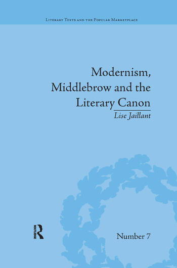 Modernism, Middlebrow and the Literary Canon The Modern Library Series, 1917–1955 book cover