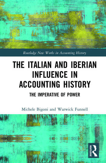 The Italian and Iberian Influence in Accounting History The Imperative of Power book cover
