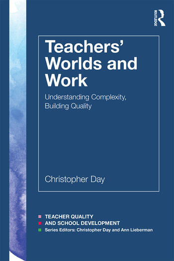 Teachers' Worlds and Work Understanding Complexity, Building Quality book cover
