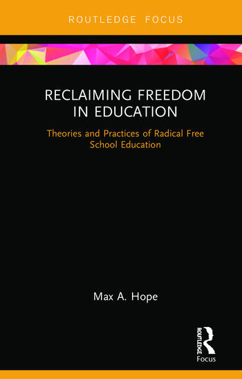Reclaiming Freedom in Education Theories and Practices of Radical Free School Education book cover