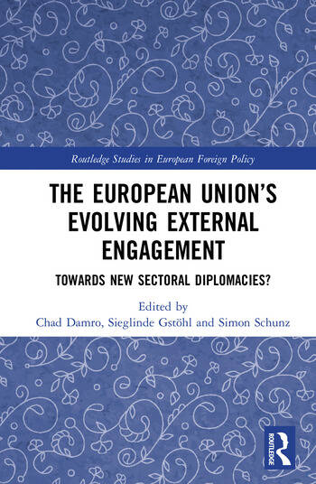 The European Union's Evolving External Engagement Towards New Sectoral Diplomacies? book cover