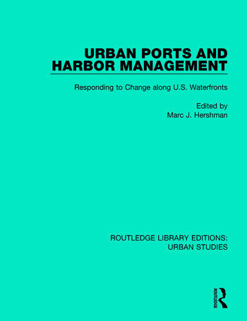 Urban Ports and Harbor Management Responding to Change along U.S. Waterfronts book cover