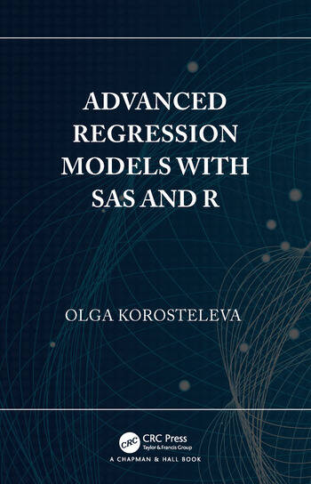 Advanced Regression Models with SAS and R book cover