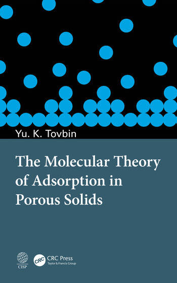 The Molecular Theory of Adsorption in Porous Solids book cover