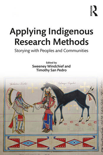 Applying Indigenous Research Methods Storying with Peoples and Communities book cover