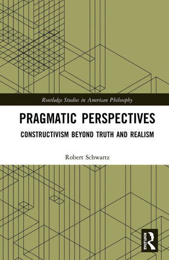 Pragmatic Perspectives Constructivism beyond Truth and Realism book cover