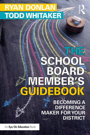 The School Board Member's Guidebook Becoming a Difference Maker for Your District book cover