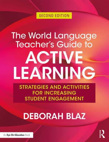 The World Language Teacher's Guide to Active Learning Strategies and Activities for Increasing Student Engagement book cover