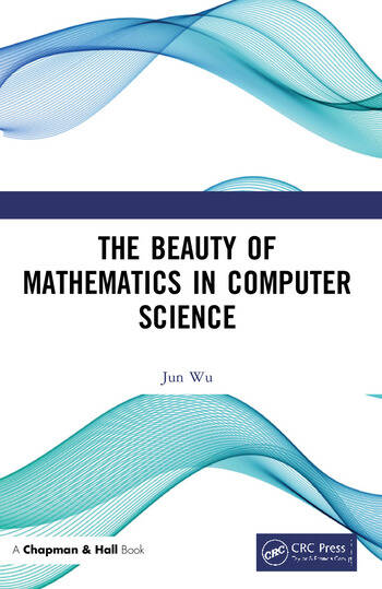 The Beauty of Mathematics in Computer Science book cover