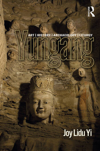 Yungang Art, History, Archaeology, Liturgy book cover