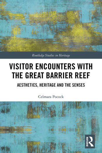 Visitor Encounters with the Great Barrier Reef Aesthetics, Heritage, and the Senses book cover