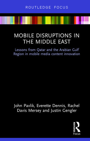 Mobile Disruptions in the Middle East Lessons from Qatar and the Arabian Gulf Region in mobile media content innovation book cover