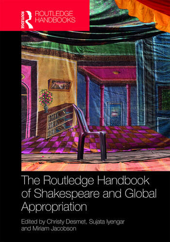 The Routledge Handbook of Shakespeare and Global Appropriation book cover
