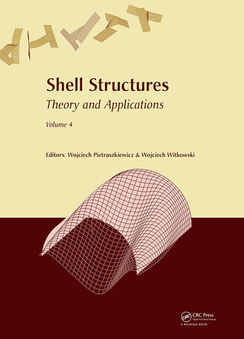 Shell Structures: Theory and Applications Volume 4 Proceedings of the 11th International Conference