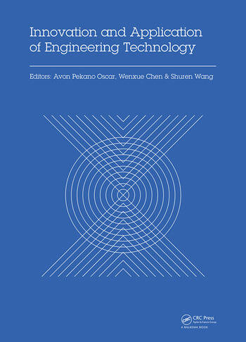 Innovation and Application of Engineering Technology Proceedings of the International Symposium on Engineering Technology and Application (ISETA 2017), May 25-28, 2017, Montreal, Canada book cover