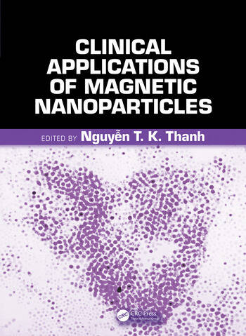 Clinical Applications of Magnetic Nanoparticles From Fabrication to Clinical Applications book cover