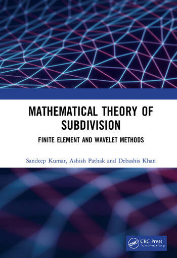 Mathematical Theory of Subdivision Finite Element and Wavelet Methods book cover