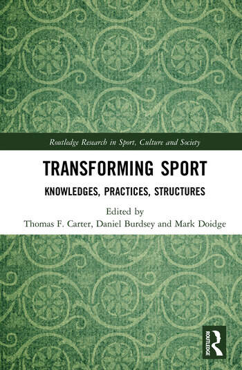 Transforming Sport Knowledges, Practices, Structures book cover