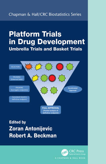 Platform Trial Designs in Drug Development Umbrella Trials and Basket Trials book cover