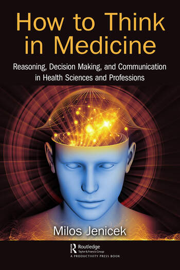 How to Think in Medicine Reasoning, Decision Making, and Communication in Health Sciences and Professions book cover
