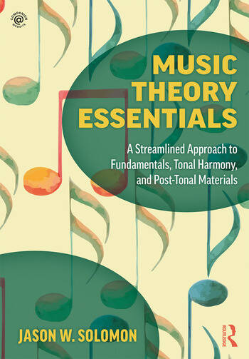 Music Theory Essentials A Streamlined Approach to Fundamentals, Tonal Harmony, and Post-Tonal Materials book cover