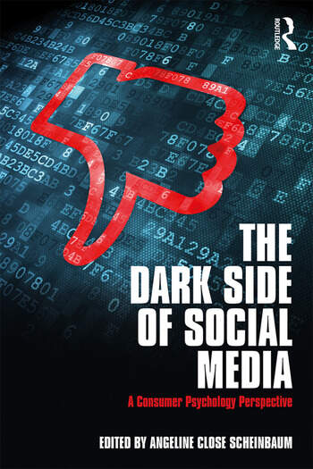The Dark Side of Social Media A Consumer Psychology Perspective book cover