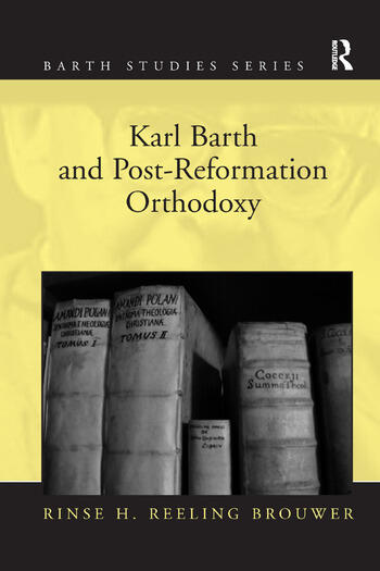 Karl Barth and Post-Reformation Orthodoxy book cover