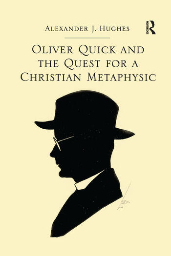 Oliver Quick and the Quest for a Christian Metaphysic book cover