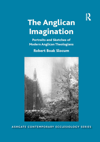 The Anglican Imagination Portraits and Sketches of Modern Anglican Theologians book cover