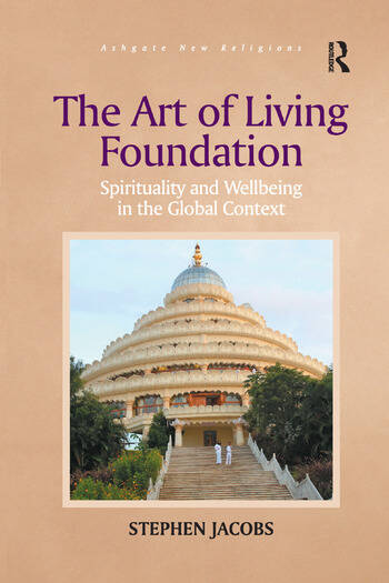 The Art of Living Foundation Spirituality and Wellbeing in the Global Context book cover