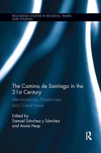 The Camino de Santiago in the 21st Century Interdisciplinary Perspectives and Global Views book cover