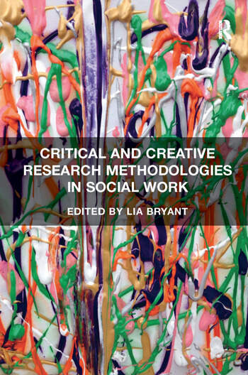 Critical and Creative Research Methodologies in Social Work book cover