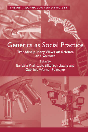 Genetics as Social Practice Transdisciplinary Views on Science and Culture book cover