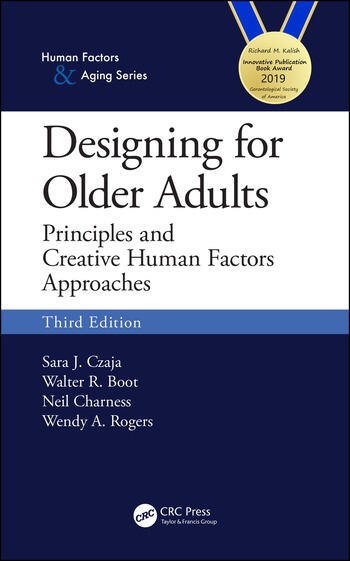 Designing for Older Adults Principles and Creative Human Factors Approaches, Third Edition book cover